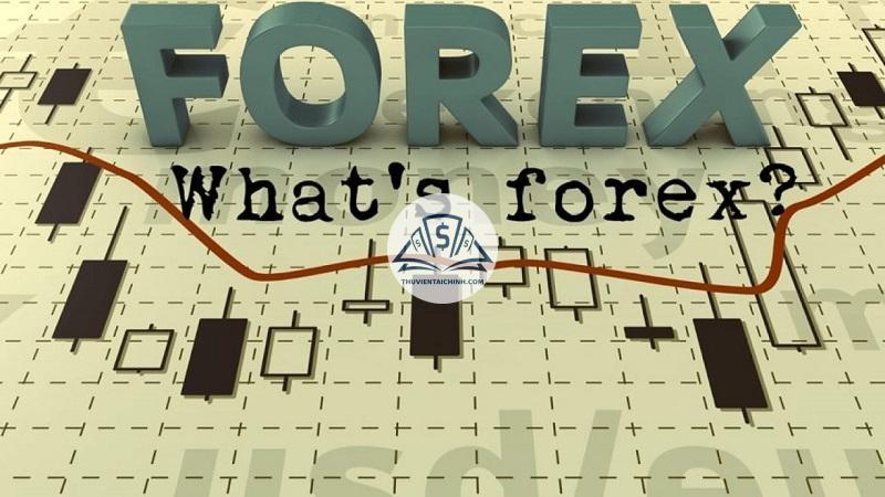 Khái niệm forex là gì?