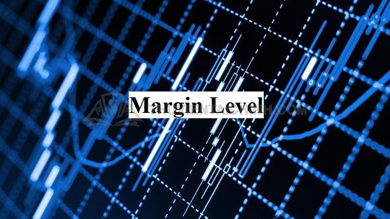 Thế nào là Margin level