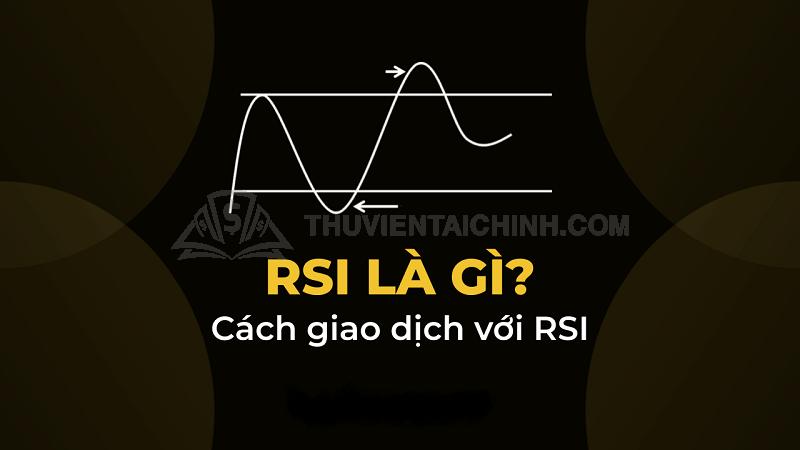 Khái niệm đường RSI là gì
