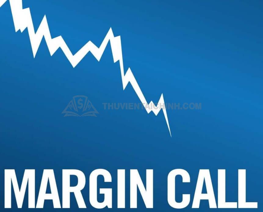 Biết cuộc gọi ký quỹ (Margin Call) là gì