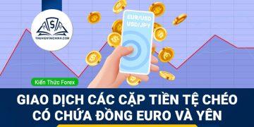 Giao dịch với các cặp tiền tệ chéo có chứa đồng Euro và Yên